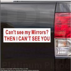 1 x Can't See My Mirrors,Then I Can't See You-Van,Lorry,Caravan,Campervan Sticker